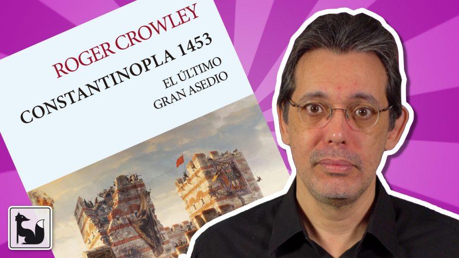 Constantinopla 1453: El último gran asedio, de Roger Crowley