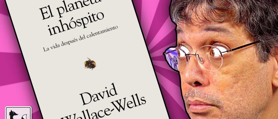 El planeta inhóspito, de David Wallace-Wells